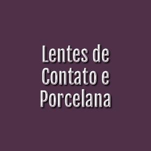 Lentes de Contato e Porcelana